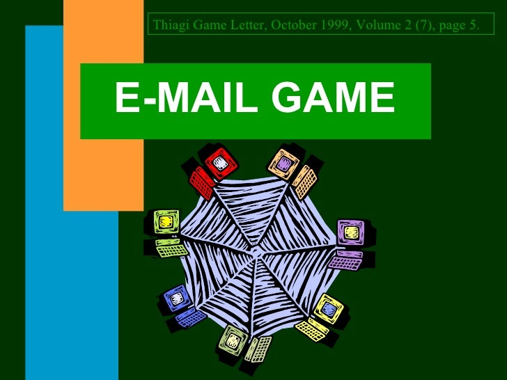 E-MAIL GAME Thiagi Game Letter, October 1999, Volume 2 (7), page 5.