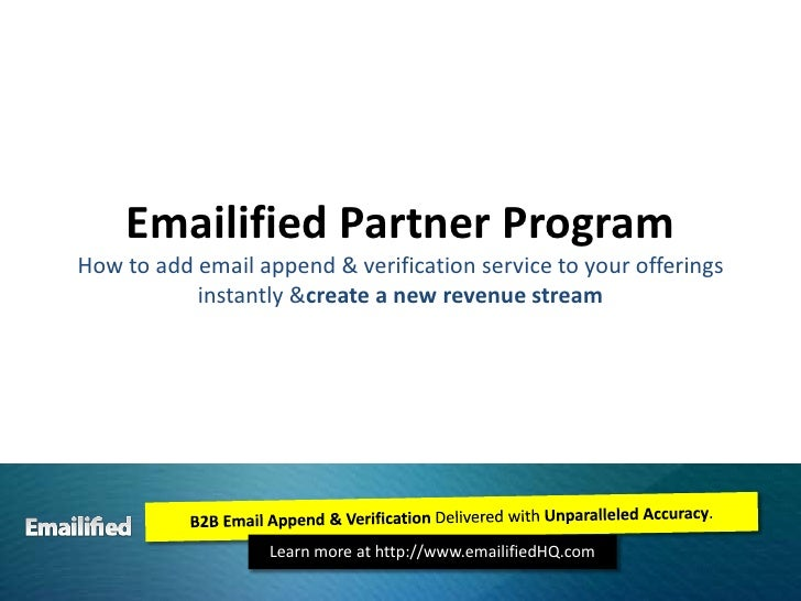 Emailified Partner ProgramHow to add email append & verification service to your offerings instantly & create a new revenu...