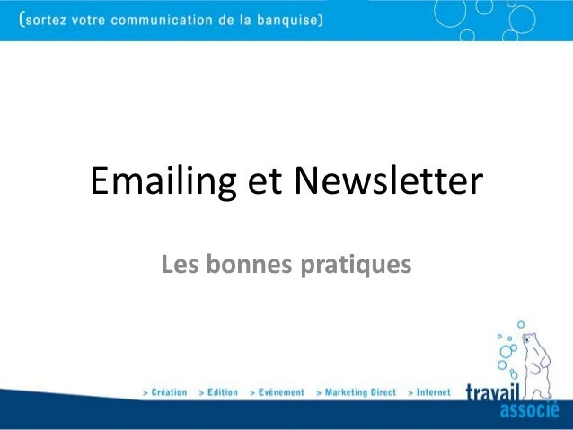 Emailing et Newsletter    Les bonnes pratiques