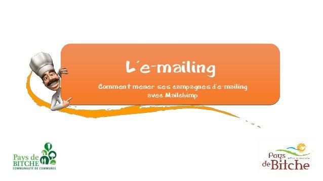 L'e-mailing Comment mener ses campagnes d'e-mailing avec Mailchimp