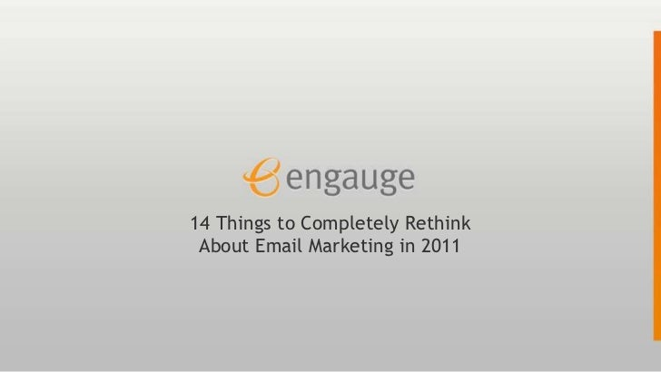 14 Things to Completely Rethink about Email Marketing in 2011