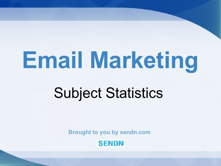 Email Marketing Subject Statistics Brought to you by sendn.com