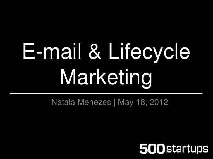E-mail & Lifecycle   Marketing   Natala Menezes | May 18, 2012