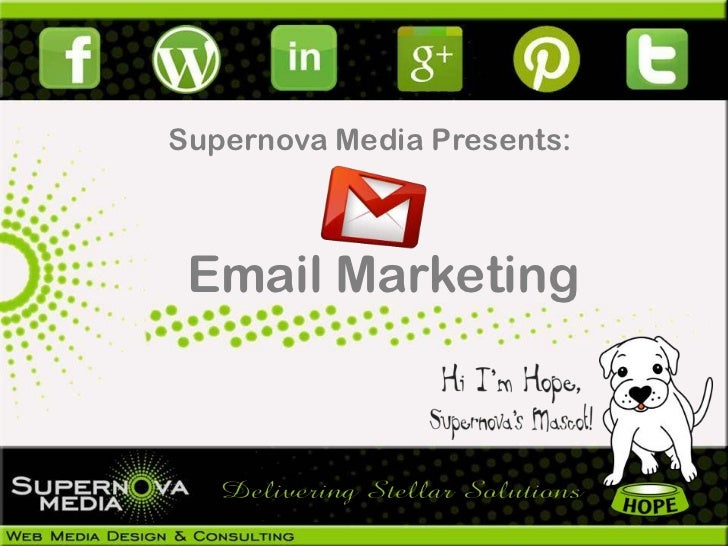 Supernova Media Presents: Email Marketing