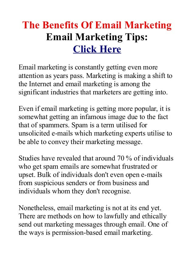The Benefits Of Email MarketingEmail Marketing Tips:Click HereEmail marketing is constantly getting even moreattention as ...
