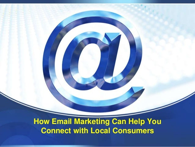 How Email Marketing Can Help YouConnect with Local Consumers