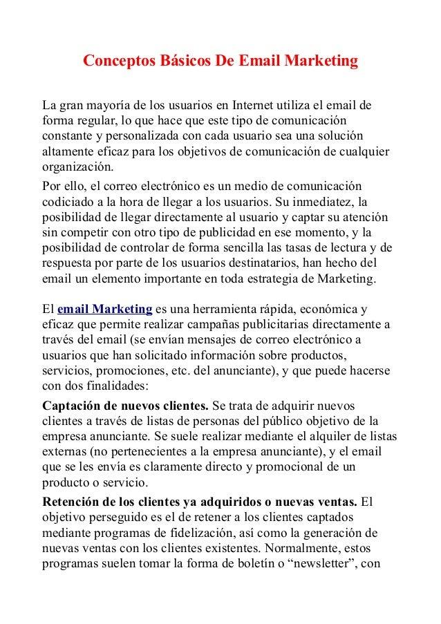 Conceptos Básicos De Email Marketing La gran mayoría de los usuarios en Internet utiliza el email de forma regular, lo que...