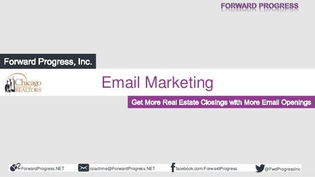 Email Marketing  ForwardProgress.NET  coachme@ForwardProgress.NET  facebook.com/ForwardProgress  @FwdProgressInc