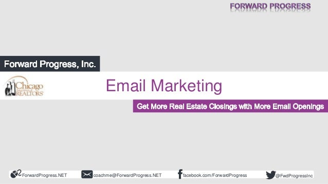 Email Marketing: Get More Real Estate Closings with More Email Openings - CAR - Chicago Association of Realtors - Forward Progress - Dean DesLisle