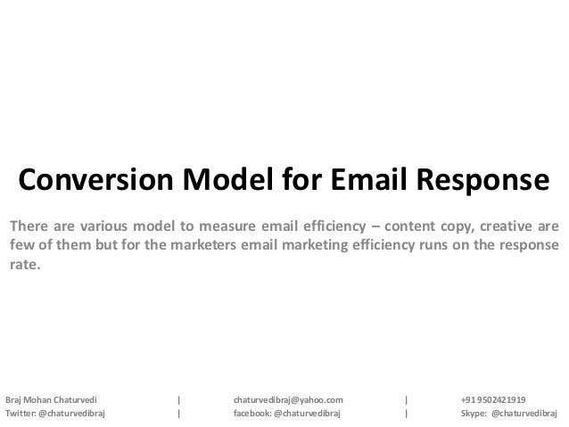 Conversion Model for Email Response There are various model to measure email efficiency – content copy, creative are few o...
