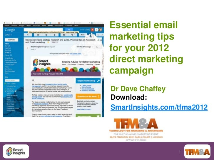 Essential emailmarketing tipsfor your 2012direct marketingcampaignDr Dave ChaffeyDownload:SmartInsights.com/tfma2012      ...