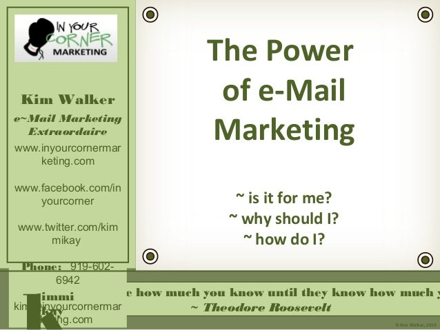 """""""People don't care how much you know until they know how much y ~ Theodore Roosevelt Kim Walker e~Mail Marketing Extraorda..."""