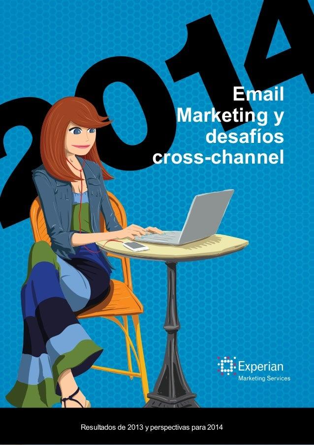 Email Marketing y desafíos cross-channel Resultados de 2013 y perspectivas para 2014