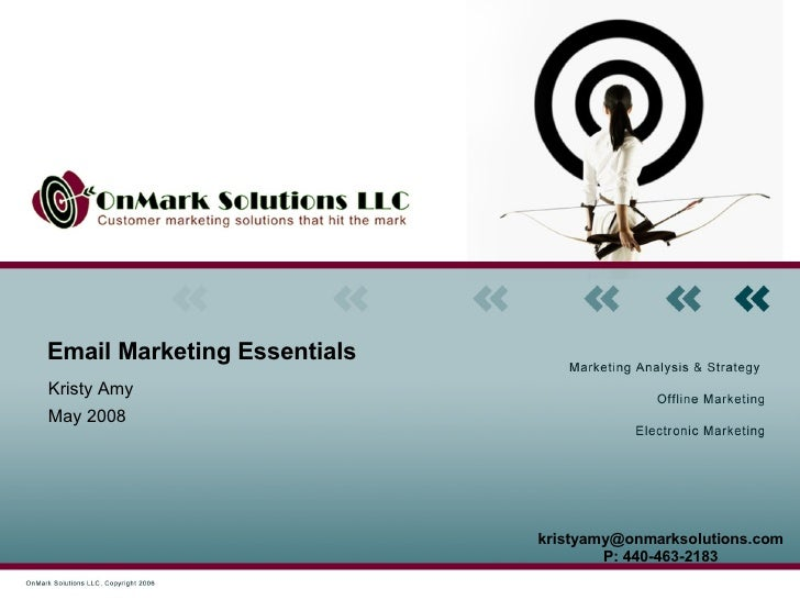 Email Marketing Essentials  Kristy Amy May 2008 [email_address] P: 440-463-2183