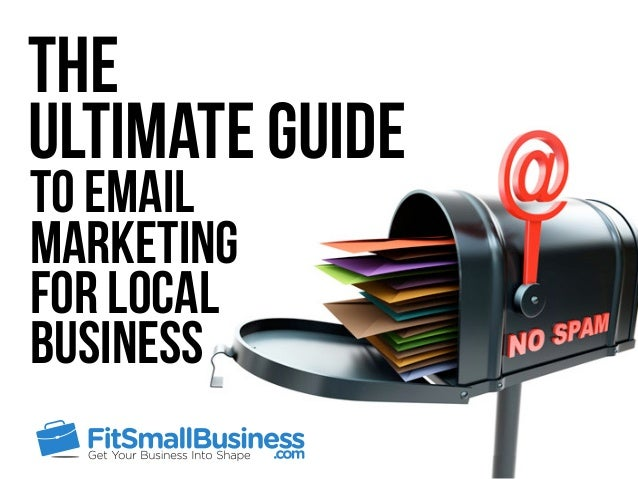 The Ultimate Guide to Email Marketing For Local Business