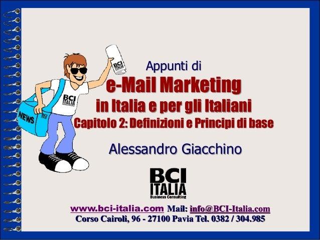 Appunti di         e-Mail Marketing      in Italia e per gli ItalianiCapitolo 2: Definizioni e Principi di base          A...