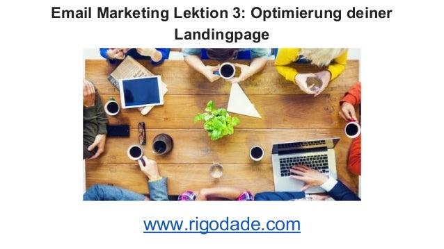 Email Marketing Lektion 3: Optimierung deiner Landingpage www.rigodade.com