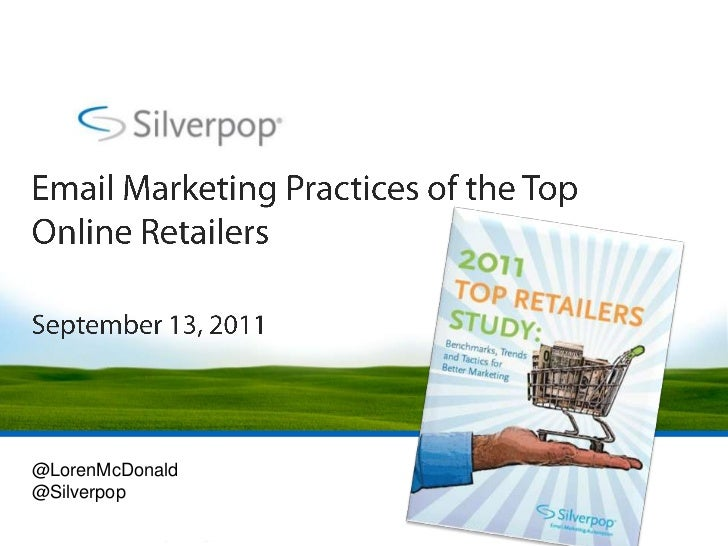 Email Marketing Practices of the Top Online Retailers<br />September 13, 2011<br />@LorenMcDonald<br />@Silverpop<br />