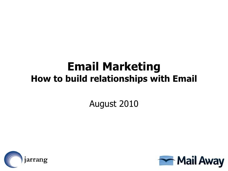 Email Marketing How to build relationships with Email August 2010