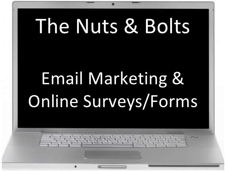 The Nuts & Bolts Email Marketing & Online Surveys/Forms