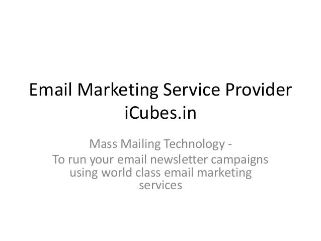 Email Marketing Service Provider iCubes.in Mass Mailing Technology - To run your email newsletter campaigns using world cl...