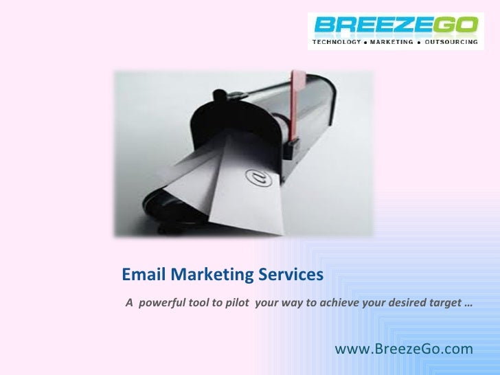 Email Marketing Services - A  powerful tool to pilot  your  way to  achieve the desired target