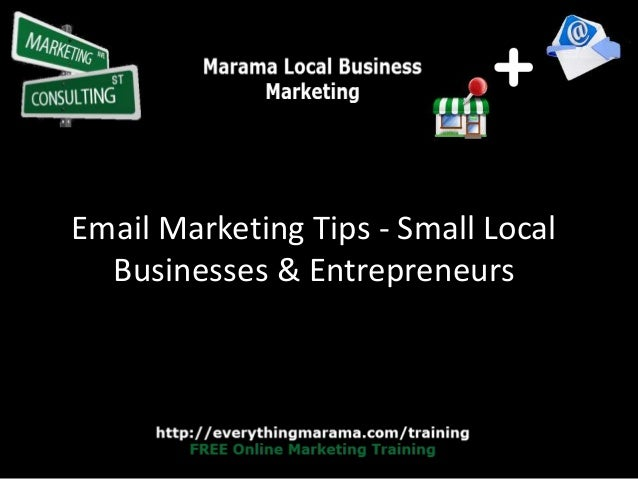 Email Marketing Tips - Small Local Businesses & Entrepreneurs