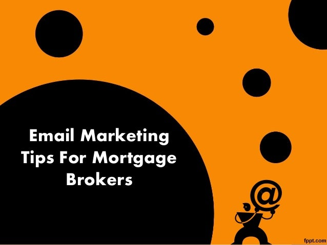 Email Marketing Tips For Mortgage Brokers