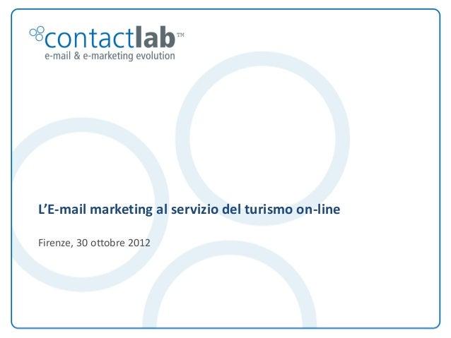 L'E-mail marketing al servizio del turismo on-line         Firenze, 30 ottobre 2012This document is the intellectual prope...