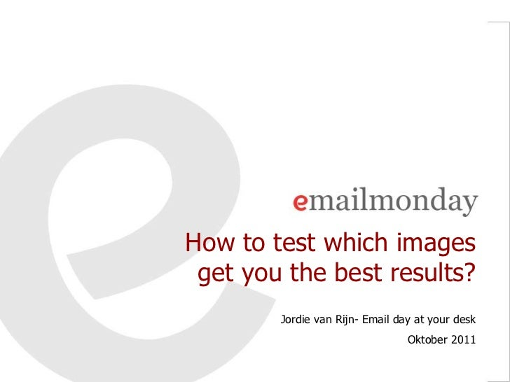Email marketing which images to test by Jordie van Rijn at Email Marketing Day by Markedu
