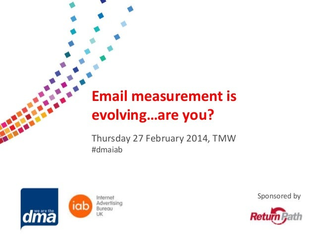 Data protection 2013 Email measurement is  evolving…are you? Friday 8 February Thursday 27 February 2014, TMW #dmaiab #dma...
