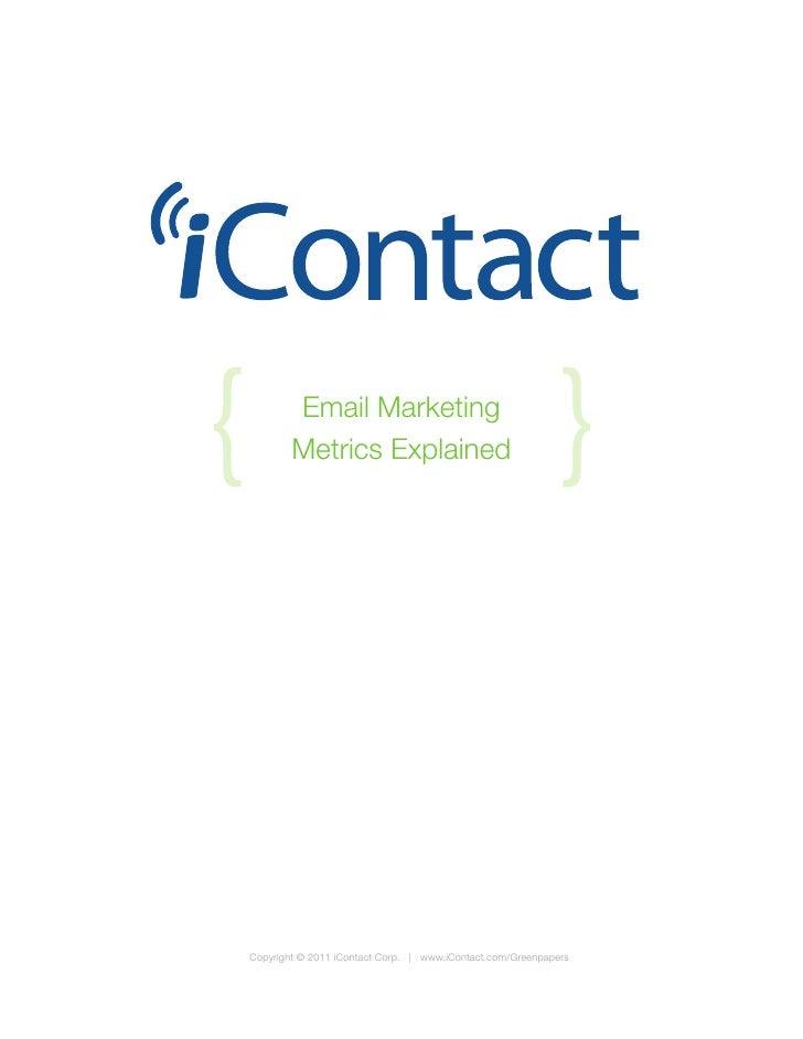 {           Email Marketing            Metrics Explained                                  {    Copyright © 2011 iContact C...