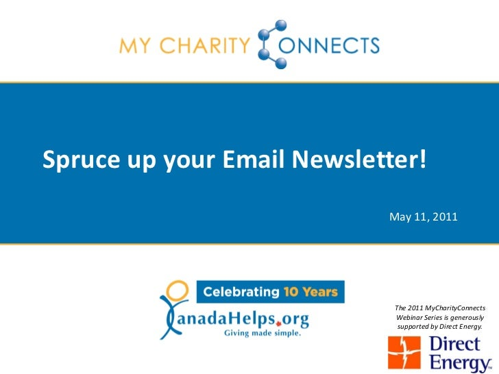 Spruce up your Email Newsletter!                            May 11, 2011                             The 2011 MyCharityCon...
