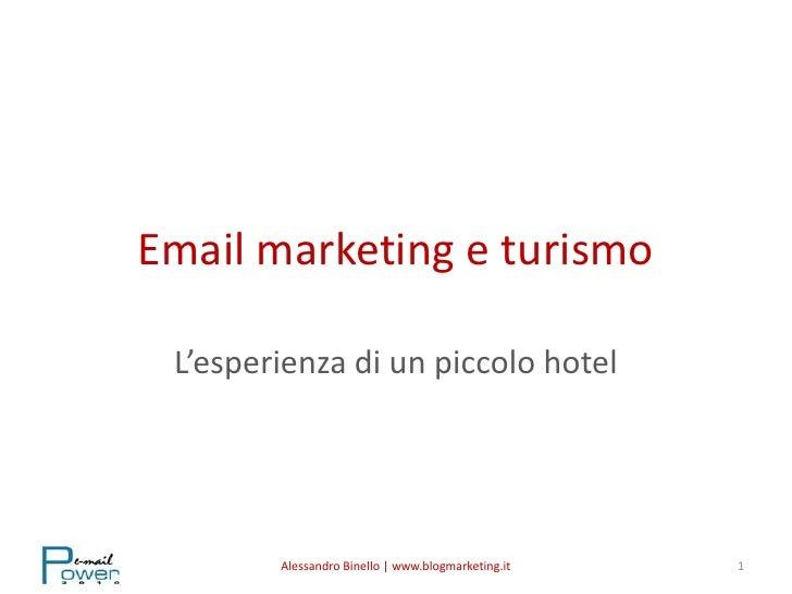 Email marketing e turismo<br />L'esperienza di un piccolo hotel<br />1<br />Alessandro Binello | www.blogmarketing.it<br />