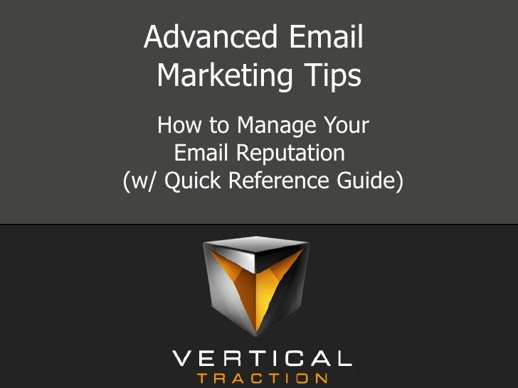 Advanced Email  Marketing Tips How to Manage Your Email Reputation  (w/ Quick Reference Guide)