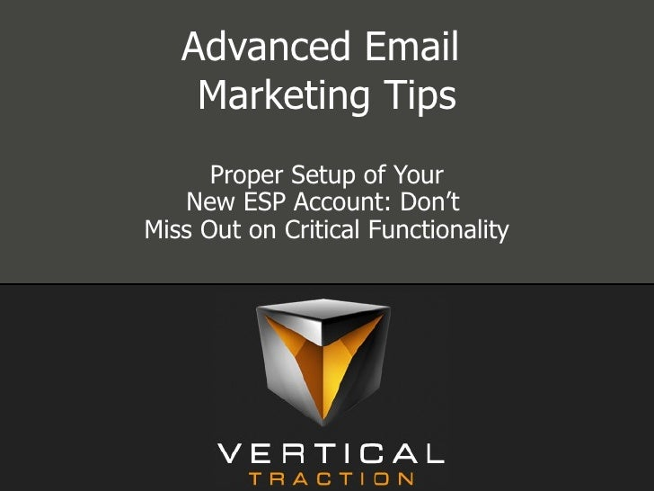 Advanced Email  Marketing Tips Proper Setup of Your New ESP Account: Don't  Miss Out on Critical Functionality