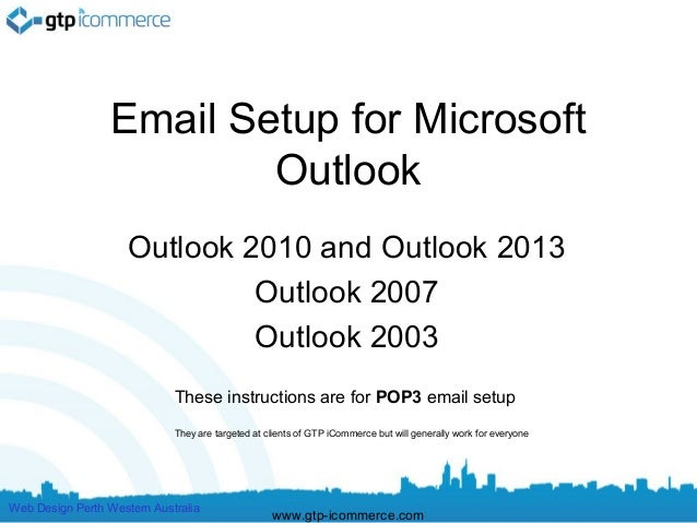 Email Setup for Microsoft                          Outlook                     Outlook 2010 and Outlook 2013              ...