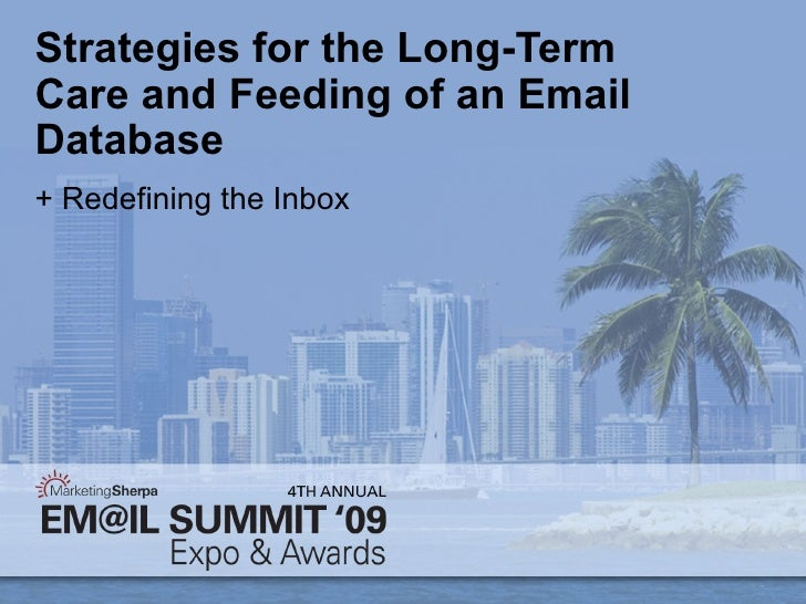 Strategies for the Long-Term Care and Feeding of an Email Database  + Redefining the Inbox