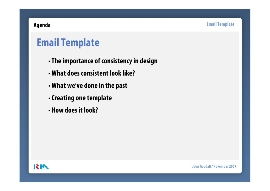 Agenda                                                    Email Template    Email Template      • The importance of consis...