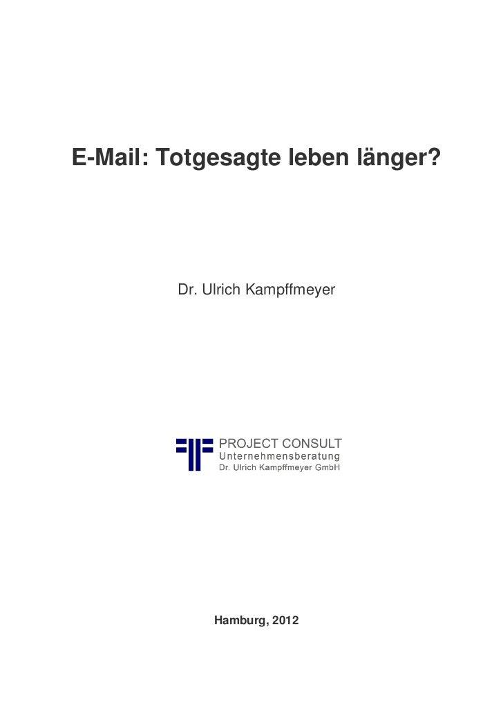 E-Mail: Totgesagte leben länger?         Dr. Ulrich Kampffmeyer              Hamburg, 2012