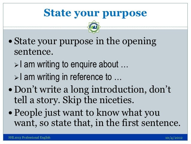 State your purpose