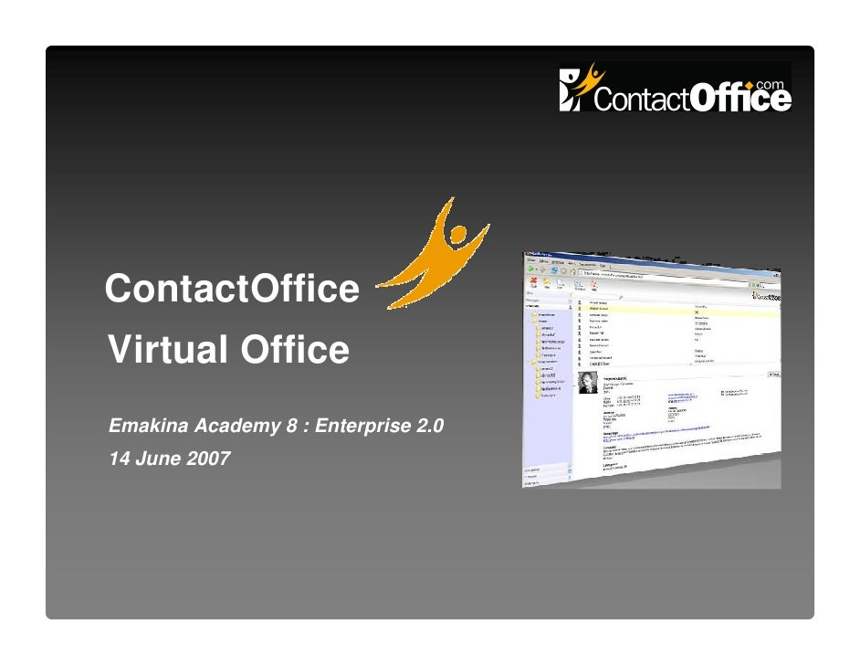 ContactOffice Virtual Office Emakina Academy 8 : Enterprise 2.0 14 June 2007