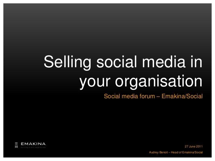 Emakina/Social: Selling social media inside your organisation!