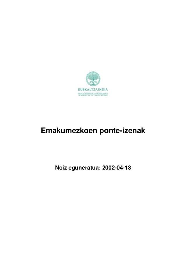 Emakumezkoen ponte-izenakNoiz eguneratua: 2002-04-13