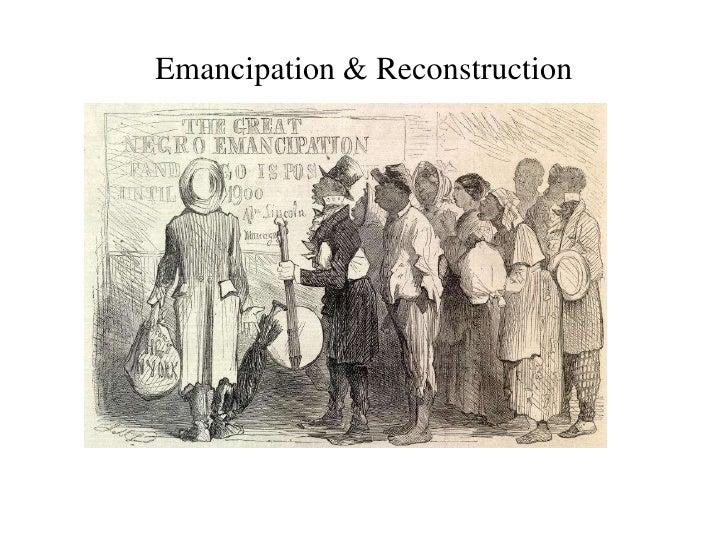 Emancipation & Reconstruction