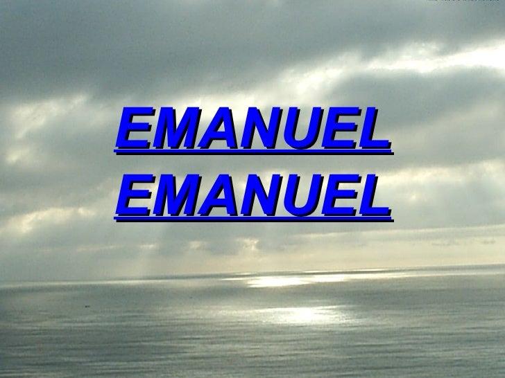 Emanuel, emanuel.  ok