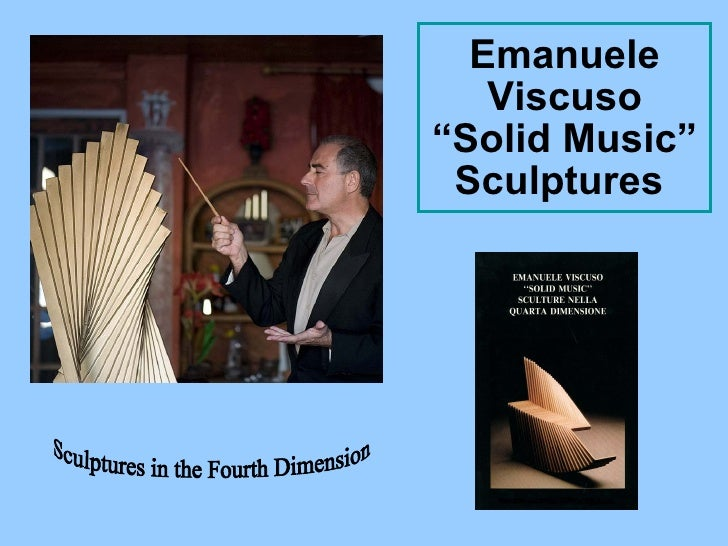 """Emanuele Viscuso """"Solid Music"""" Sculptures  Sculptures in the Fourth Dimension"""