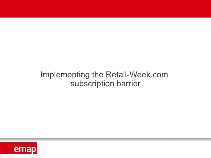 Implementing the Retail-Week.com  subscription barrier