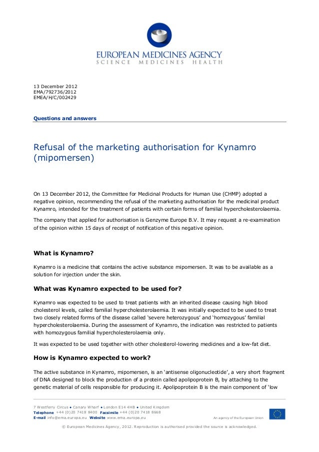 13 December 2012EMA/792736/2012EMEA/H/C/002429Questions and answersRefusal of the marketing authorisation for Kynamro(mipo...
