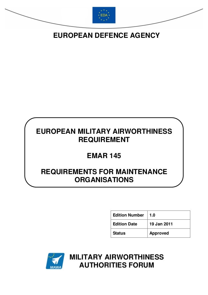 EUROPEAN DEFENCE AGENCYEUROPEAN MILITARY AIRWORTHINESS         REQUIREMENT           EMAR 145 REQUIREMENTS FOR MAINTENANCE...